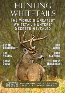 The world's greatest whitetail hunters secrets revealed.